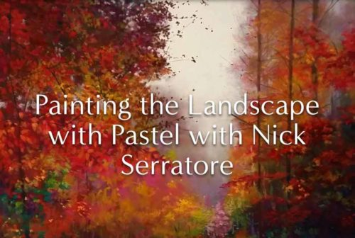 PAINTING THE LANDSCAPE WITH PASTEL WITH NICK SERRATORE